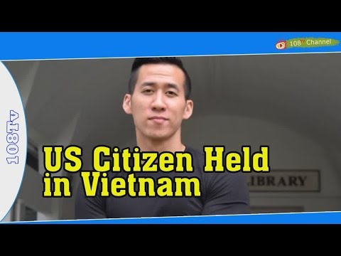 RFA: US Citizen Held in Vietnam on Public Order Charges to Face Trial July 20