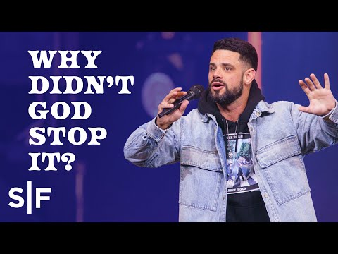 Why Didnt God Stop It?  Steven Furtick