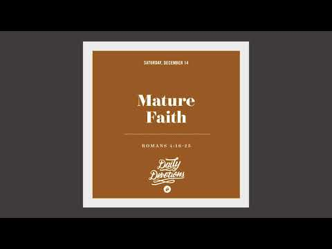 Mature Faith - Daily Devotion