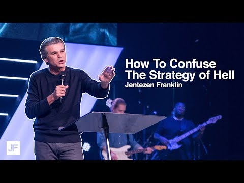 How To Confuse The Strategy of Hell  Jentezen Franklin