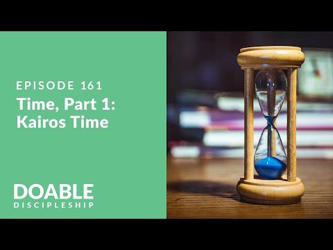 E161 Time, Part 1 - Kairos Time