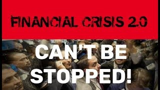FINANCIAL CRISIS 2.0 CAN'T BE STOPPED, MANUFACTURING CONTRACTS, STEEL LAYOFFS