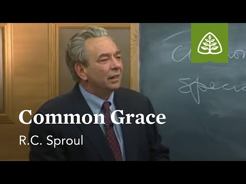 Common Grace: Foundations - An Overview of Systematic Theology with R.C. Sproul