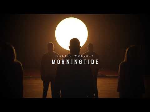 MORNINGTIDE  Celtic Worship (Coming Soon)