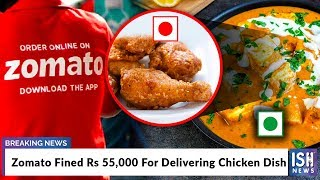 Zomato Fined Rs 55,000 For Delivering Chicken Dish
