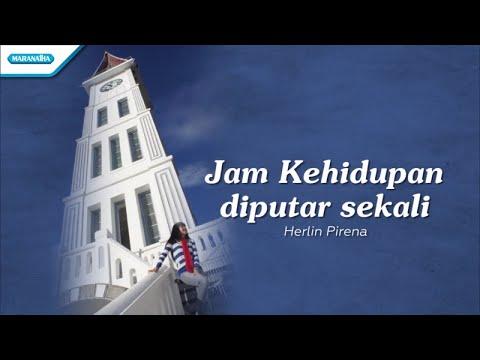 Jam Kehidupan Diputar Sekali - Herlin Pirena (with lyric)
