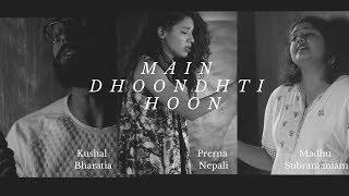 Main Dhoondhti Hoon  - kushalbharatia , Jazz