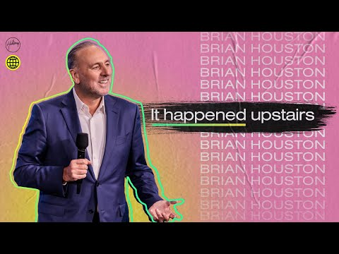 It Happened Upstairs  Brian Houston  Hillsong Church Online