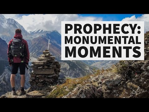 Prophecy: Monumental Moments