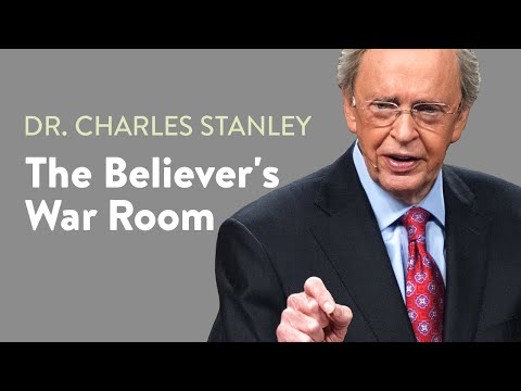 The Believer's War Room  Dr. Charles Stanley