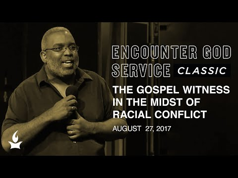 The Gospel Witness in the Midst of Racial Conflict (Mt 24:14)  Encounter God Classic  IHOPKC