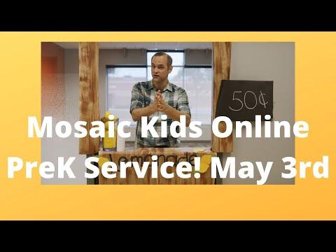 Mosaic Kids Online!  PreK  May 3