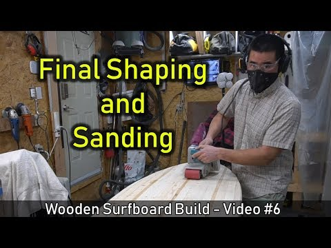 How to Make a Wooden Surfboard #06: Final Shaping and Sanding - UCAn_HKnYFSombNl-Y-LjwyA