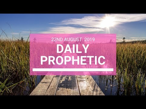 Daily Prophetic 22 August 2019 word 3