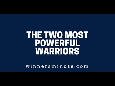 The Two Most Powerful Warriors  The Winner's Minute With Mac Hammond