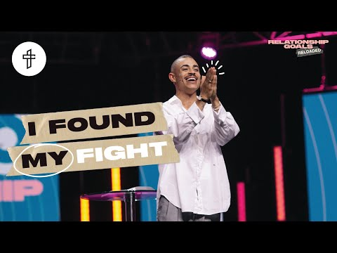 I Found My Fight // Relationship Goals Reloaded (Part 9) (Charles Metcalf)