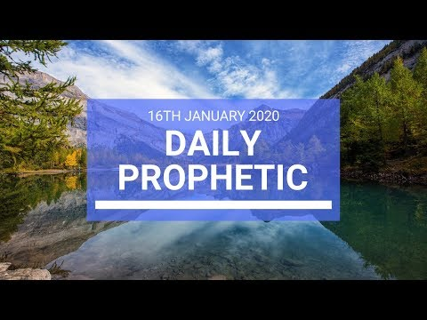 Daily Prophetic 16 January 2 of 4
