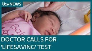 'Lifesaving' test for newborns should be mandatory across the UK says Birmingham doctor  ITV News