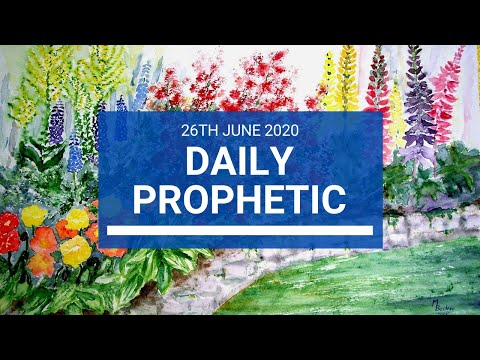 Daily Prophetic 26 June 2020 7 of 7