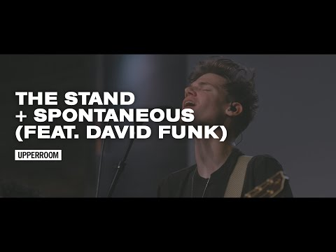 The Stand + Spontaneous (feat. David Funk) - UPPERROOM