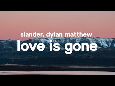 SLANDER - Love is Gone (Lyrics) feat. Dylan Matthew - UC3cevxzZCuRkGvCXaOQFnoA