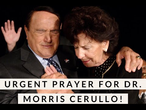 URGENT PRAYER FOR DR MORRIS CERULLO!