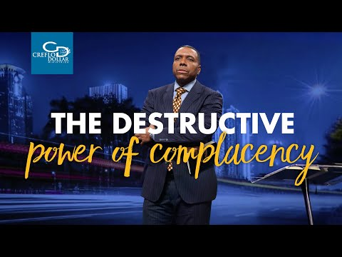 The Destructive Power of Complacency