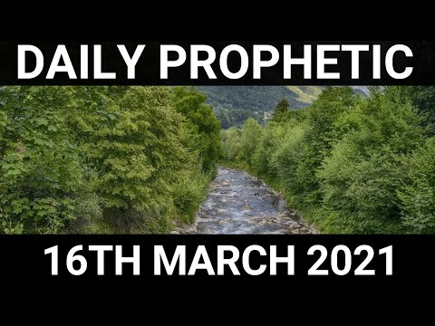 Daily Prophetic 16 March 2021 5 of 7
