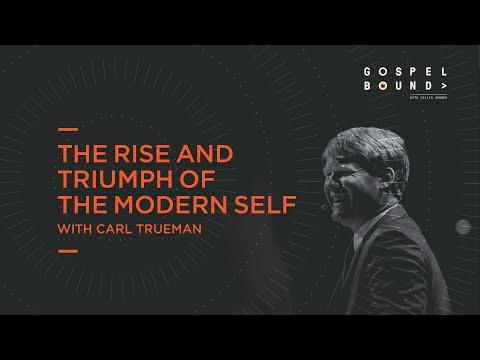 Carl Trueman  The Rise and Triumph of the Modern Self  Gospelbound