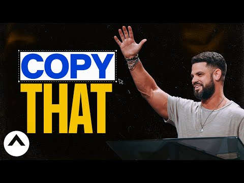 Copy That  Pastor Steven Furtick  Elevation Church