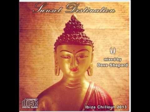 CHILLOUT LOUNGE IBIZA session 2013-Sunset Destination-Dave Shepard - UC9x0mGSQ8PBABq-78vsJ8aA