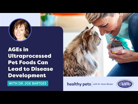 AGEs in Ultraprocessed Pet Foods Can Lead to Disease Development   With Dr. Joe Bartges