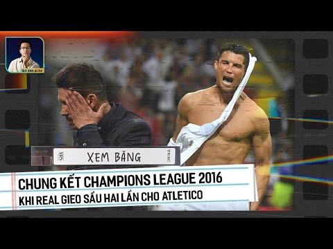 XEM BĂNG CÙNG BLV ANH QUÂN   CHUNG KẾT CHAMPIONS LEAGUE 2016: KHI REAL HAI LẦN GIEO SẦU CHO ATLETICO