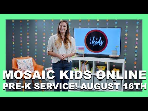 MOSAIC KIDS ONLINE  PRE-K  AUGUST 16TH