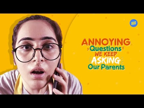 ScoopWhoop:  Annoying Questions We Keep Asking Our Parents