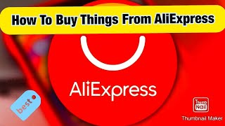 How To Buy Products On AliExpress | Purchase | Payment | Delivery Details | Account Making |