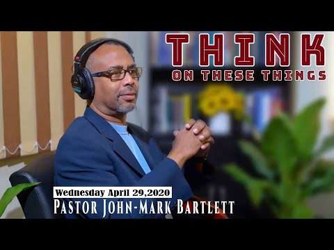 Think on These Things - April 29, 2020