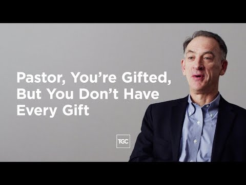 Pastor, Youre Gifted, But You Dont Have Every Gift