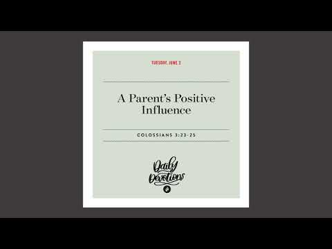 A Parents Positive Influence - Daily Devotional