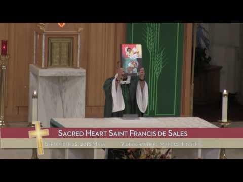 9/25/16 - Sacred Heart Saint Francis de Sales