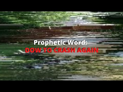 Prophetic Word: DOW To Crash Again