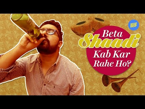 ScoopWhoop: Beta Shaadi Kab Kar Rahe Ho?