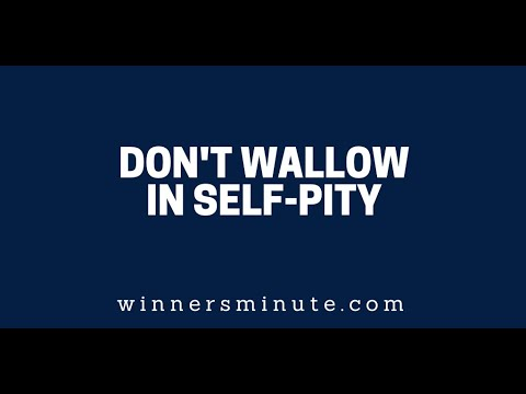 Don't Wallow in Self-Pity  The Winner's Minute With Mac Hammond