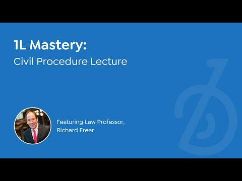 [1L Mastery lecture] Civil Procedure: Personal Jurisdiction -- Professor Richard Freer
