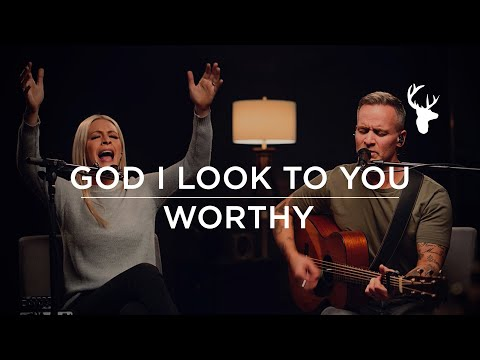 God I Look to You, Worthy - Jenn Johnson