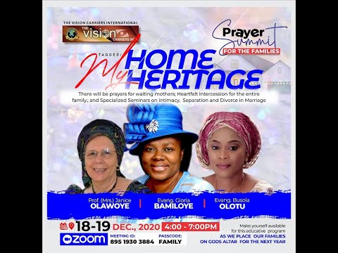 VISION CARRIERS INT'L PRAYER SUMMIT FOR THE FAMILIES - MY HOME; MY HERITAGE! Day 1