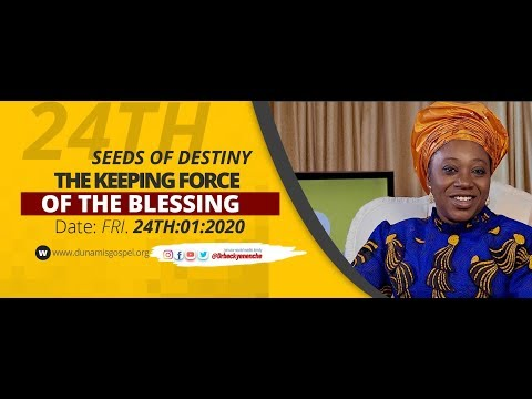 Dr Becky Paul-Enenche - SEEDS OF DESTINY - FRIDAY 24TH JANUARY, 2020