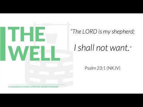 Episode 5: I Shall Not Want, (Psalm 23:1)