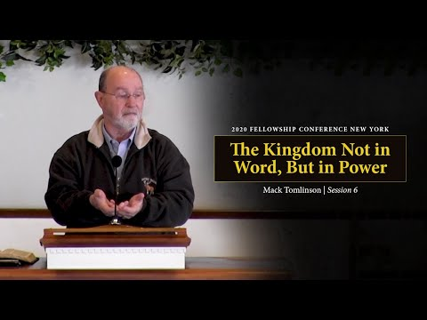 The Kingdom Not in Word, But in Power - Mack Tomlinson