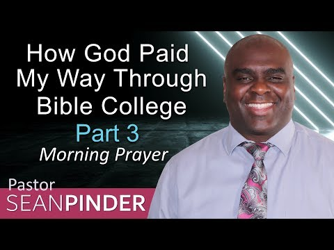 PSALM 138 - HOW GOD PAID MY WAY THROUGH BIBLE COLLEGE - MORNING PRAYER